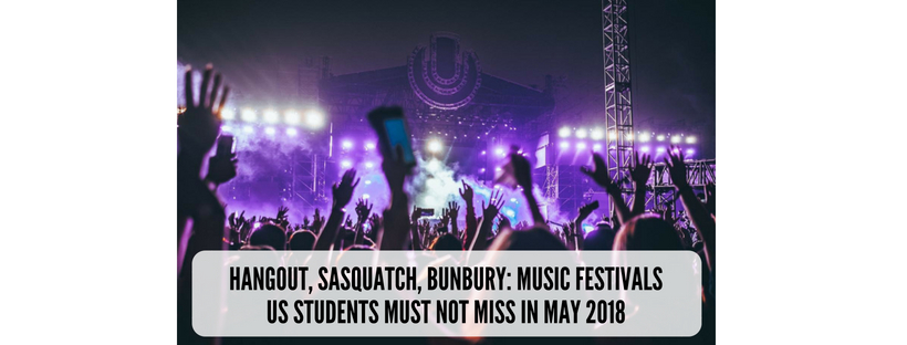 hangout-sasquatch-bunbury-music-festivals-us-students-must-not-miss-may-2018