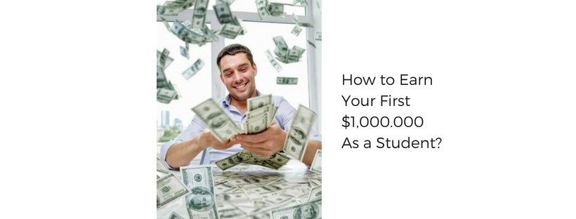 how-to-earn-your-first-million-as-a-student