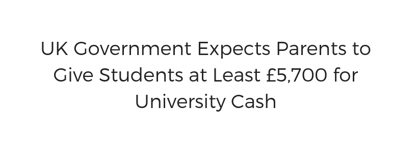 uk-government-expects-parents-to-givestudents-5700-for-uni-cover.jpg