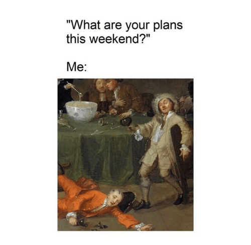 12-real-lifestyle-weekend-student-memes-7.png