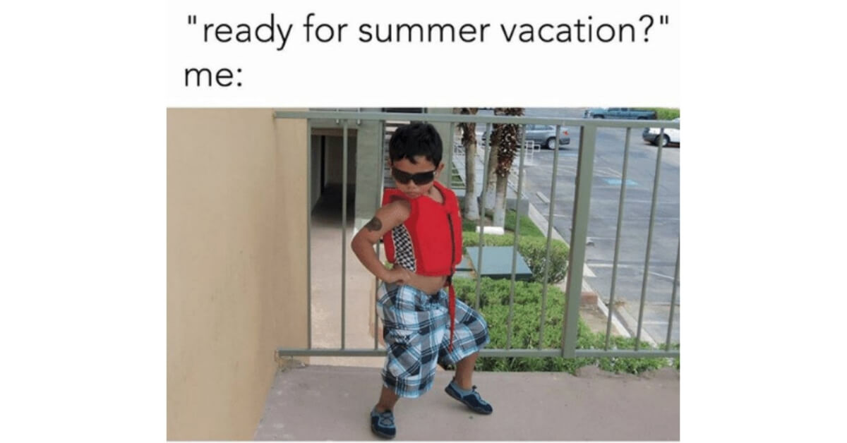 Image result for summer vacation memes