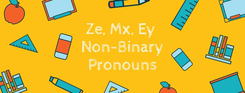 Ze-Mx-Ey-Non-Binary-Pronouns